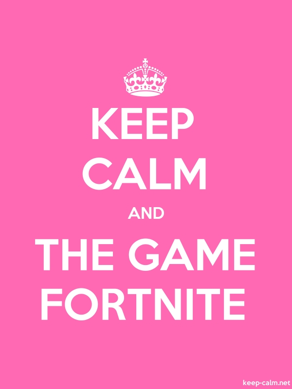 KEEP CALM AND THE GAME FORTNITE - white/pink - Default (600x800)