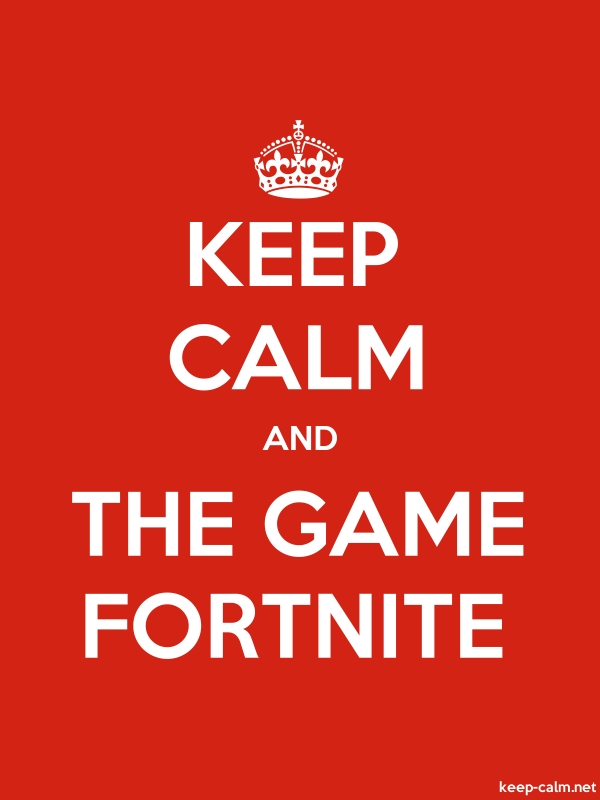 KEEP CALM AND THE GAME FORTNITE - white/red - Default (600x800)
