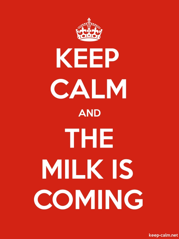 KEEP CALM AND THE MILK IS COMING - white/red - Default (600x800)