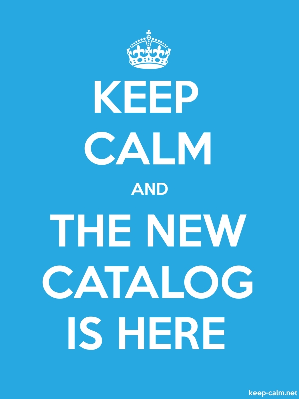 KEEP CALM AND THE NEW CATALOG IS HERE - white/blue - Default (600x800)