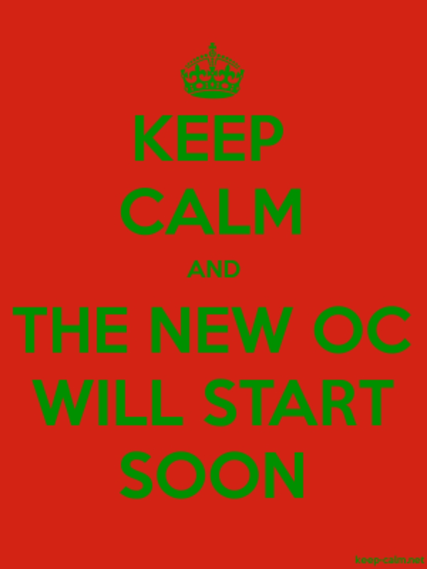 KEEP CALM AND THE NEW OC WILL START SOON - green/red - Default (600x800)