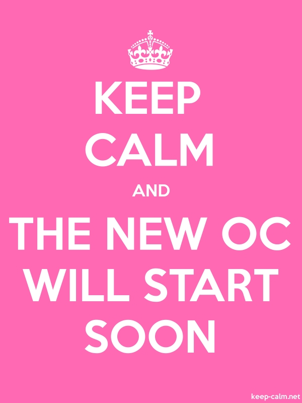 KEEP CALM AND THE NEW OC WILL START SOON - white/pink - Default (600x800)