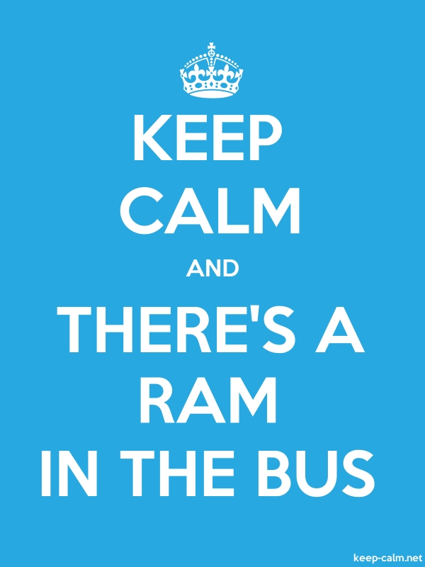 KEEP CALM AND THERE'S A RAM IN THE BUS - white/blue - Default (600x800)