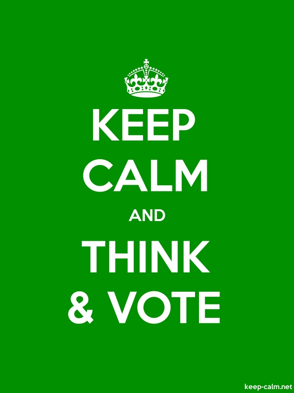 KEEP CALM AND THINK & VOTE - white/green - Default (600x800)