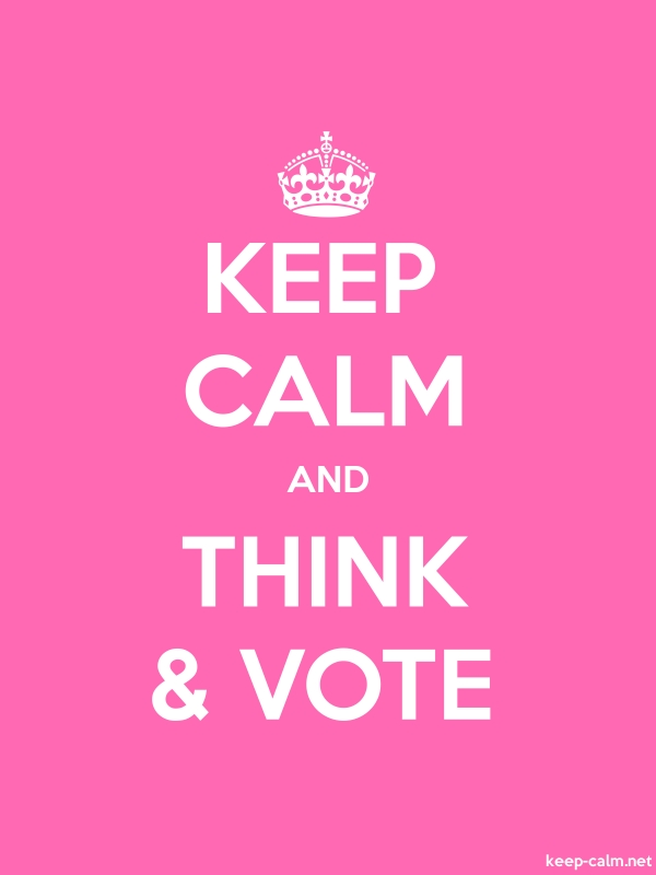 KEEP CALM AND THINK & VOTE - white/pink - Default (600x800)