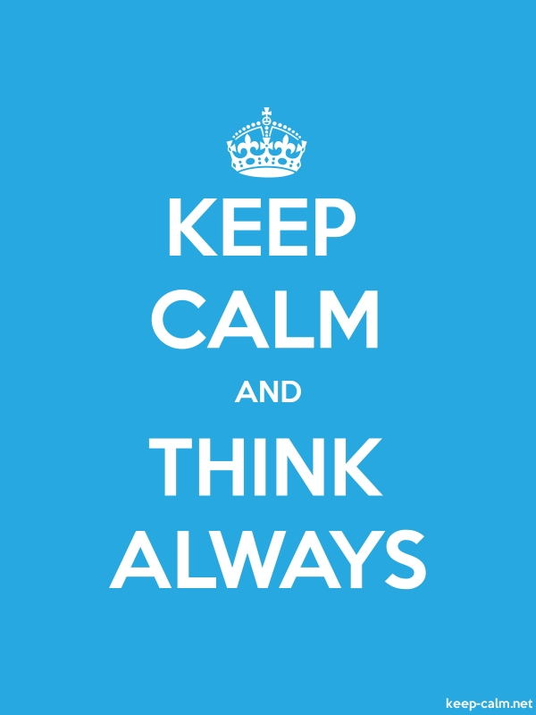 KEEP CALM AND THINK ALWAYS - white/blue - Default (600x800)