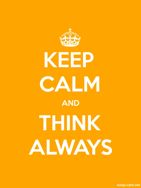 KEEP CALM AND THINK ALWAYS - white/orange - Default (600x800)