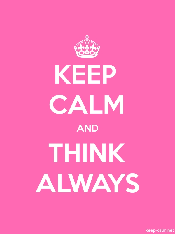 KEEP CALM AND THINK ALWAYS - white/pink - Default (600x800)