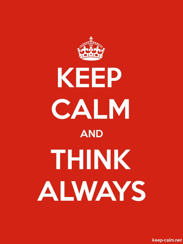 KEEP CALM AND THINK ALWAYS - white/red - Default (600x800)
