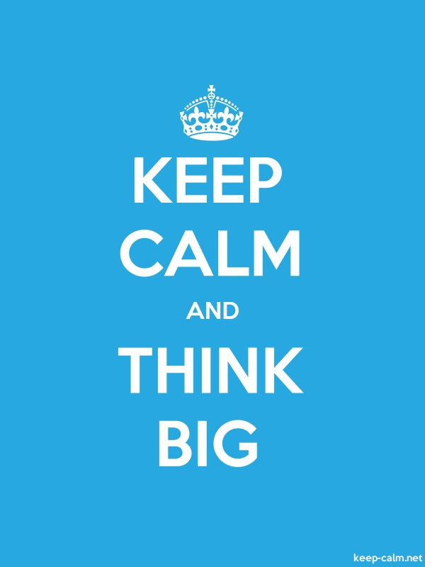 KEEP CALM AND THINK BIG - white/blue - Default (600x800)