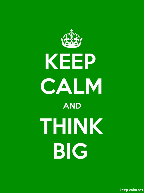 KEEP CALM AND THINK BIG - white/green - Default (600x800)