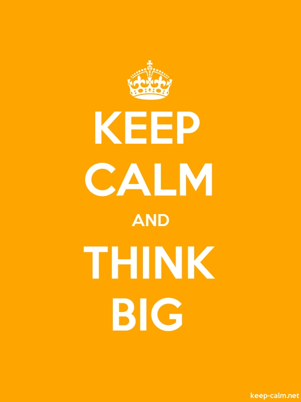 KEEP CALM AND THINK BIG - white/orange - Default (600x800)