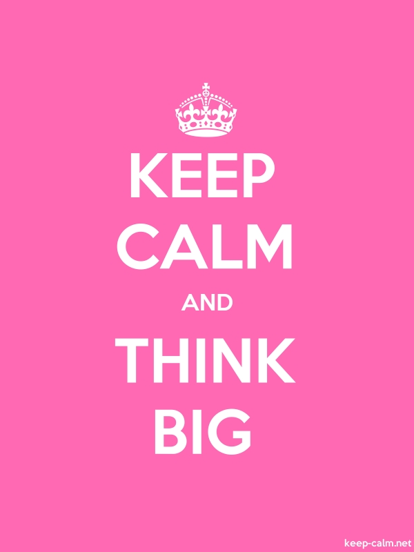 KEEP CALM AND THINK BIG - white/pink - Default (600x800)