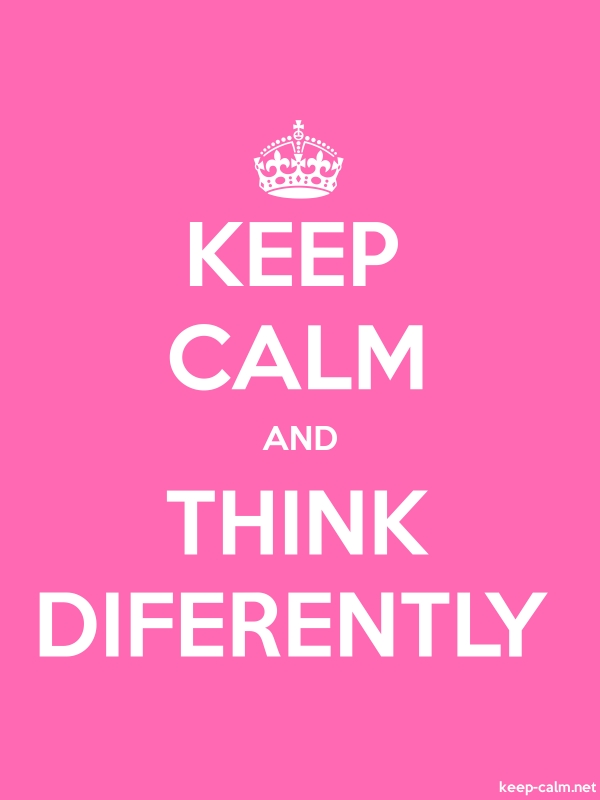 KEEP CALM AND THINK DIFERENTLY - white/pink - Default (600x800)