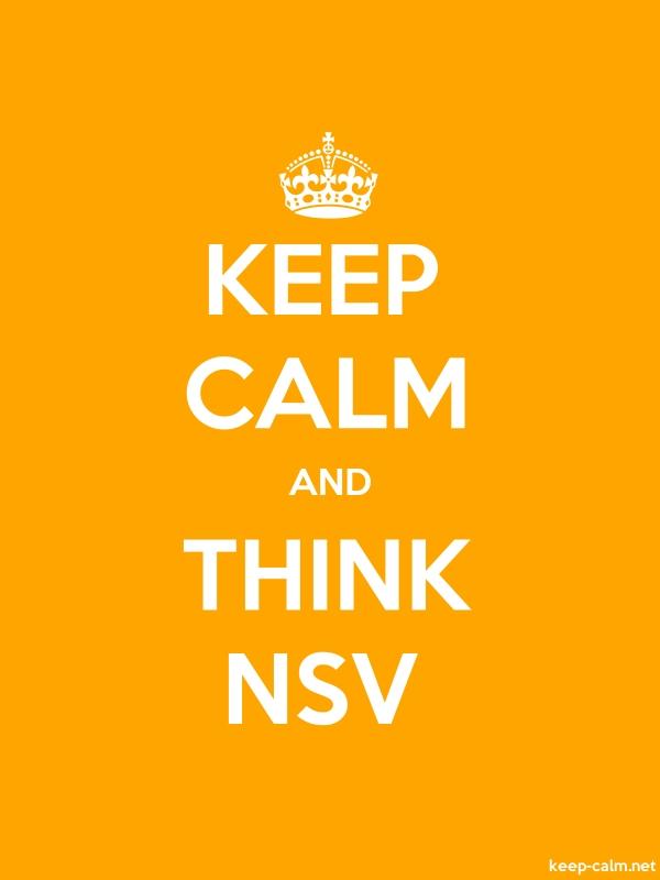 KEEP CALM AND THINK NSV - white/orange - Default (600x800)