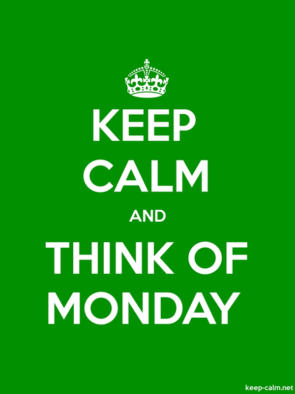 KEEP CALM AND THINK OF MONDAY - white/green - Default (600x800)