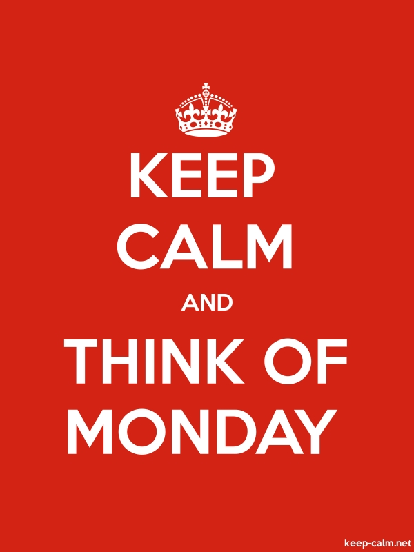 KEEP CALM AND THINK OF MONDAY - white/red - Default (600x800)