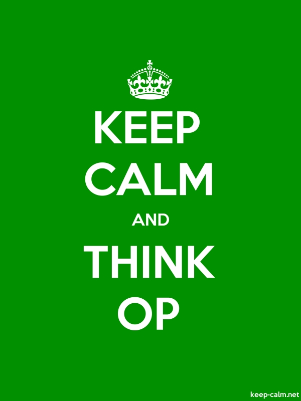 KEEP CALM AND THINK OP - white/green - Default (600x800)