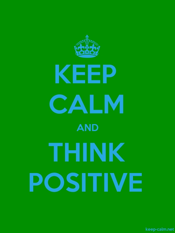 KEEP CALM AND THINK POSITIVE - blue/green - Default (600x800)