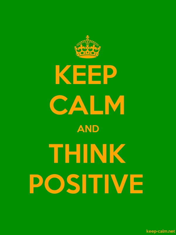 KEEP CALM AND THINK POSITIVE - orange/green - Default (600x800)