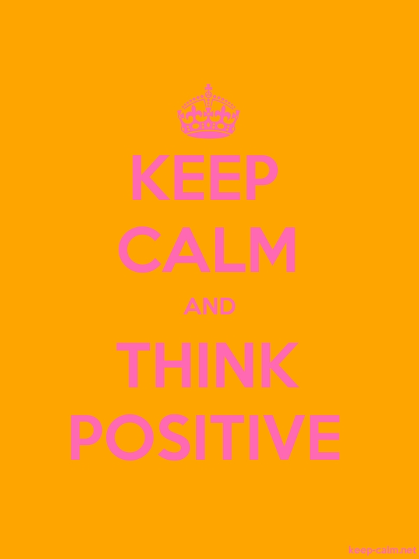 KEEP CALM AND THINK POSITIVE - pink/orange - Default (600x800)
