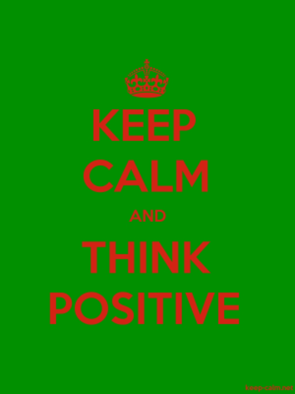 KEEP CALM AND THINK POSITIVE - red/green - Default (600x800)