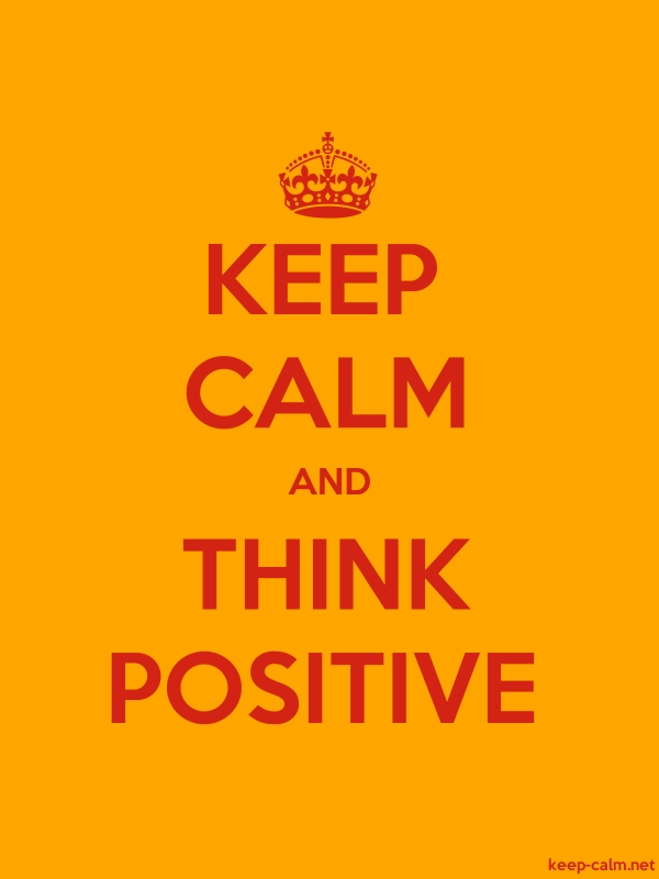 KEEP CALM AND THINK POSITIVE - red/orange - Default (600x800)