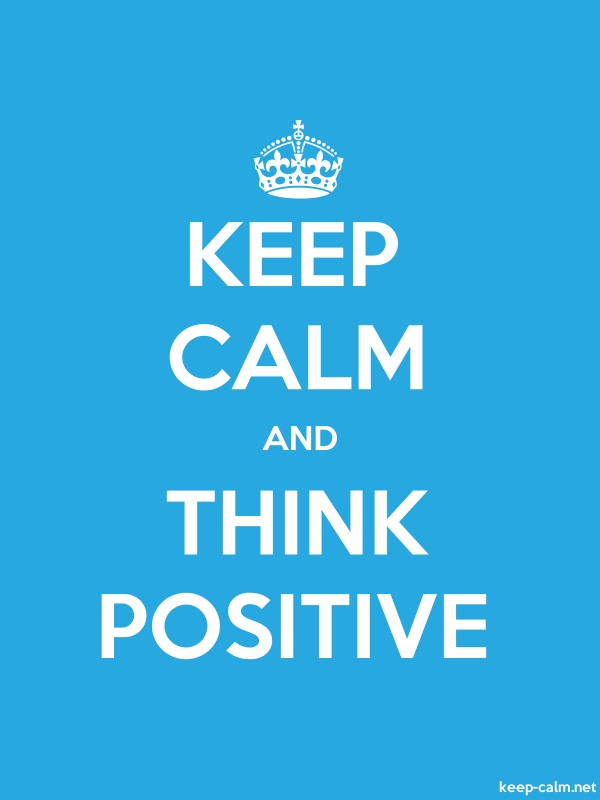 KEEP CALM AND THINK POSITIVE - white/blue - Default (600x800)