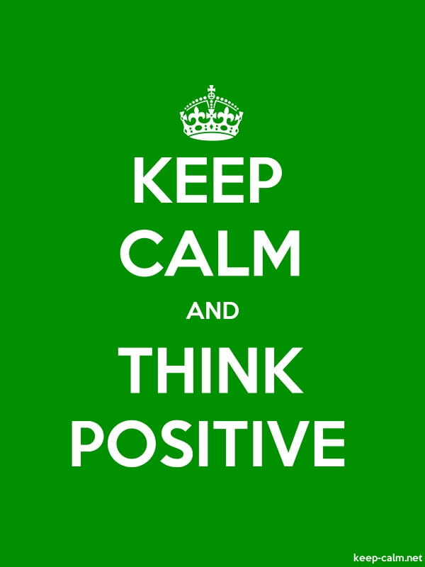 KEEP CALM AND THINK POSITIVE - white/green - Default (600x800)