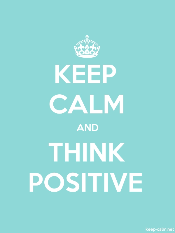 KEEP CALM AND THINK POSITIVE - white/lightblue - Default (600x800)