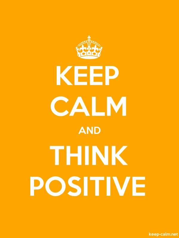 KEEP CALM AND THINK POSITIVE - white/orange - Default (600x800)