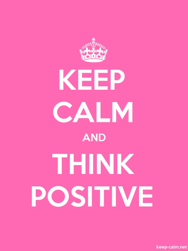 KEEP CALM AND THINK POSITIVE - white/pink - Default (600x800)