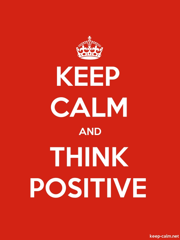KEEP CALM AND THINK POSITIVE - white/red - Default (600x800)