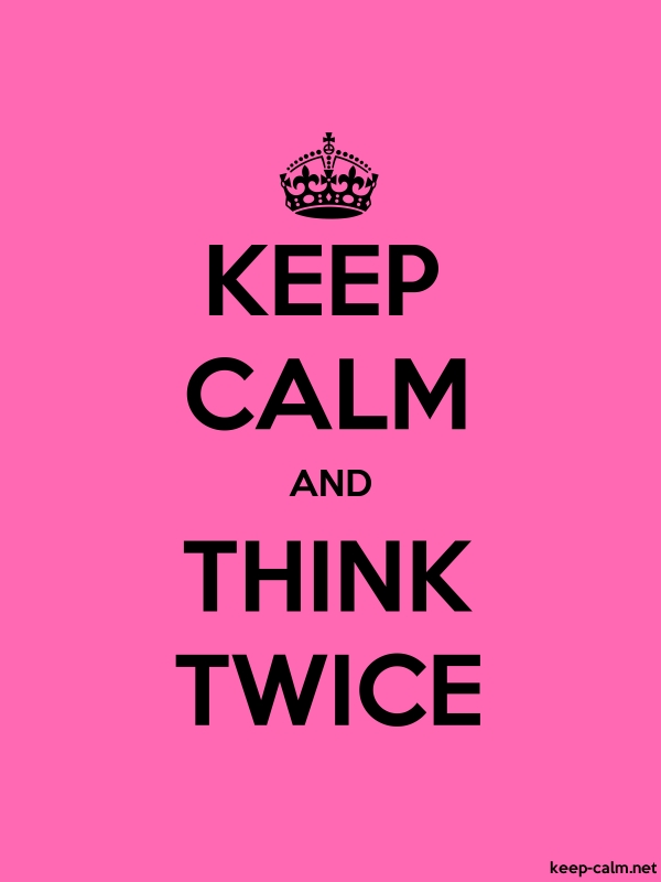 KEEP CALM AND THINK TWICE - black/pink - Default (600x800)