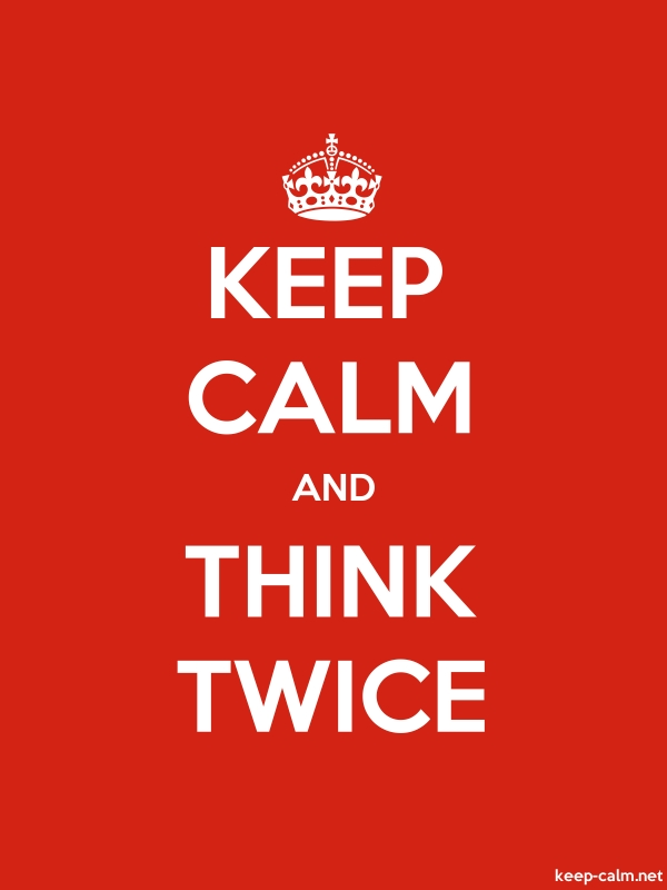 KEEP CALM AND THINK TWICE - white/red - Default (600x800)