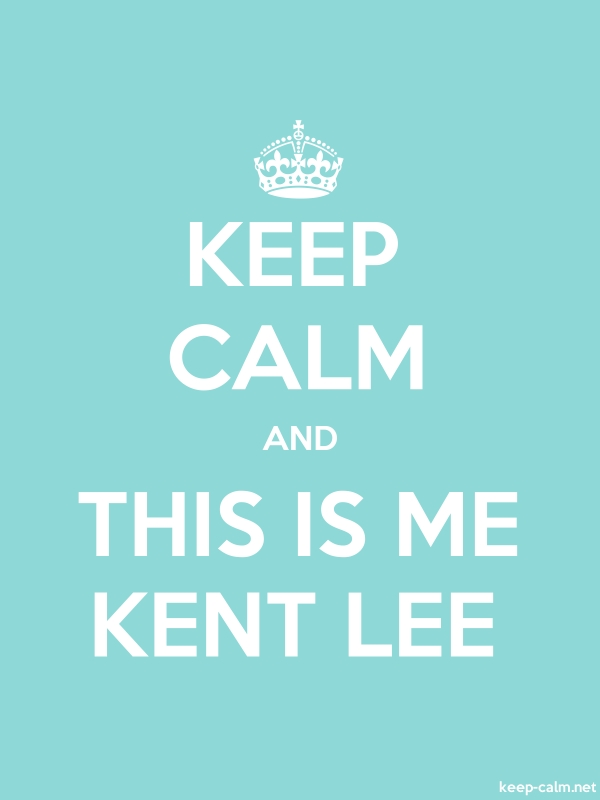 KEEP CALM AND THIS IS ME KENT LEE - white/lightblue - Default (600x800)