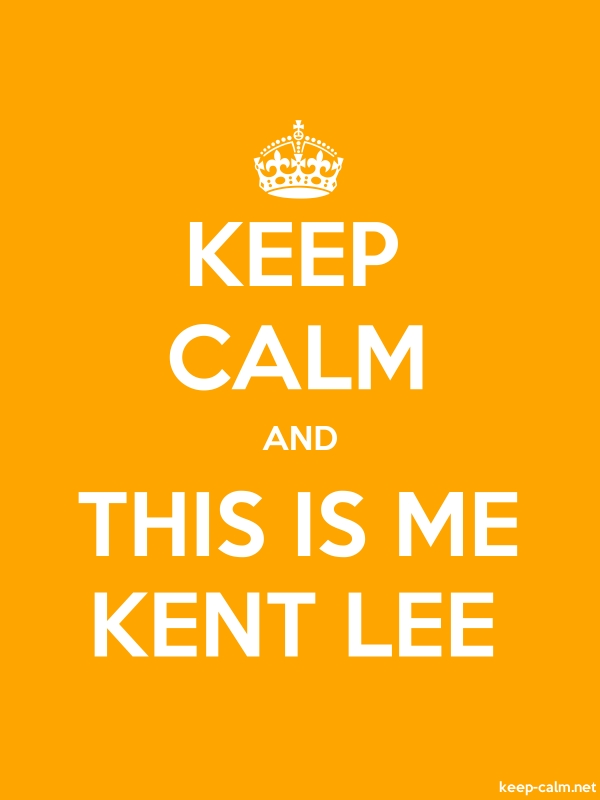 KEEP CALM AND THIS IS ME KENT LEE - white/orange - Default (600x800)