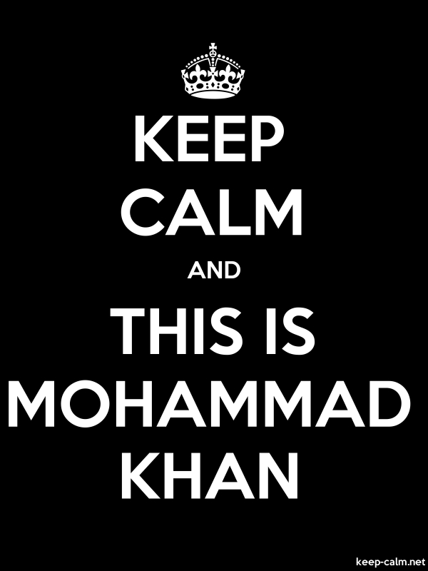 KEEP CALM AND THIS IS MOHAMMAD KHAN - white/black - Default (600x800)