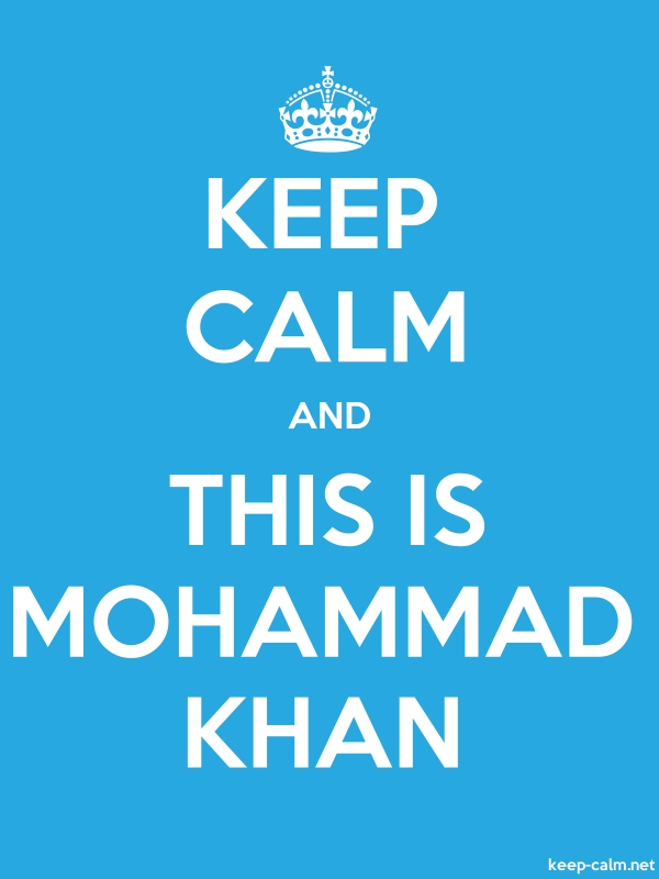 KEEP CALM AND THIS IS MOHAMMAD KHAN - white/blue - Default (600x800)