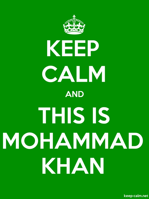 KEEP CALM AND THIS IS MOHAMMAD KHAN - white/green - Default (600x800)
