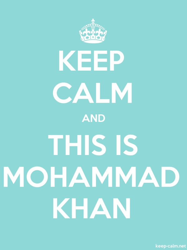 KEEP CALM AND THIS IS MOHAMMAD KHAN - white/lightblue - Default (600x800)