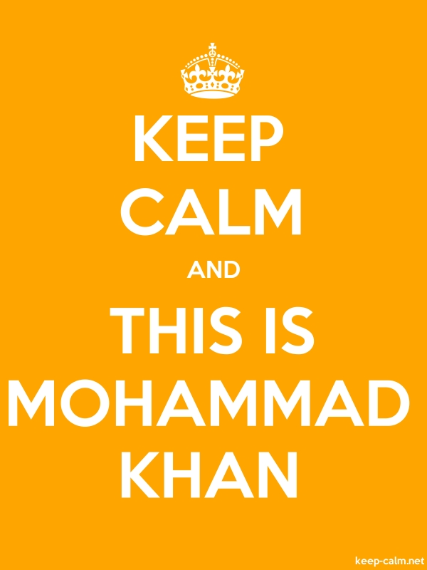 KEEP CALM AND THIS IS MOHAMMAD KHAN - white/orange - Default (600x800)