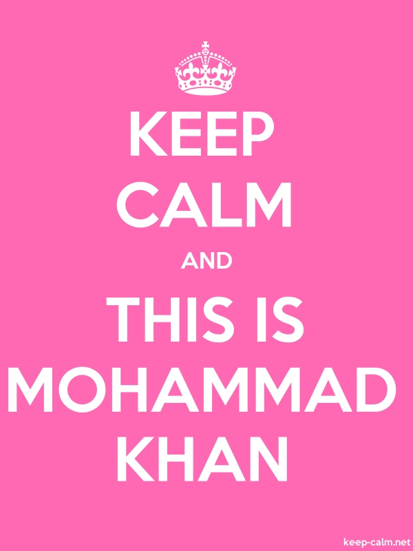 KEEP CALM AND THIS IS MOHAMMAD KHAN - white/pink - Default (600x800)