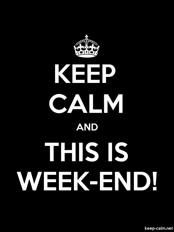 KEEP CALM AND THIS IS WEEK-END! - white/black - Default (600x800)