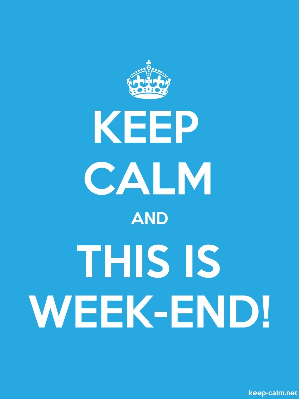 KEEP CALM AND THIS IS WEEK-END! - white/blue - Default (600x800)