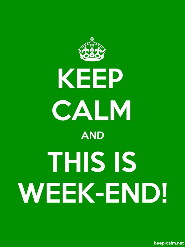 KEEP CALM AND THIS IS WEEK-END! - white/green - Default (600x800)