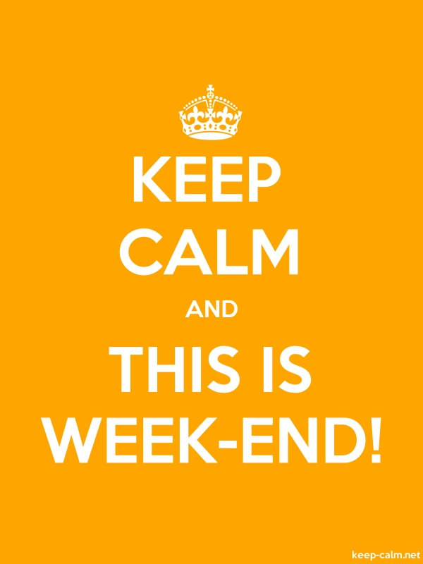 KEEP CALM AND THIS IS WEEK-END! - white/orange - Default (600x800)