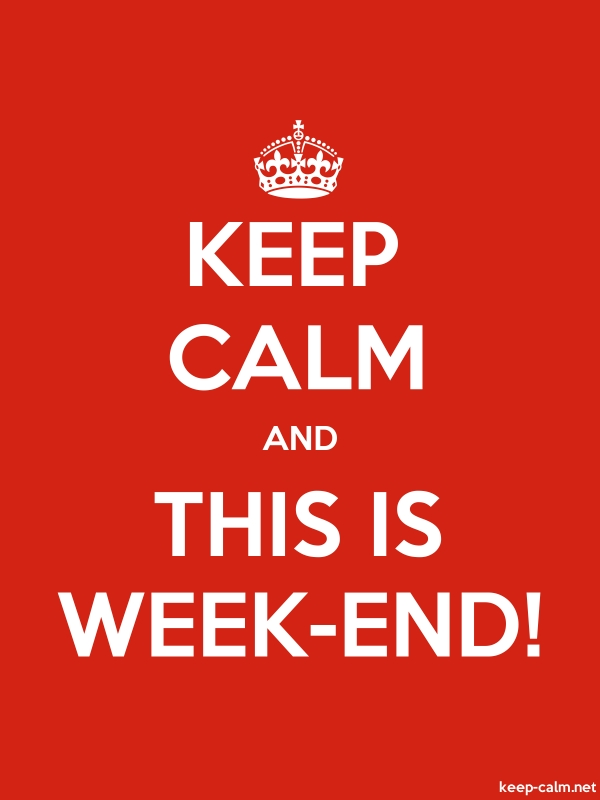KEEP CALM AND THIS IS WEEK-END! - white/red - Default (600x800)