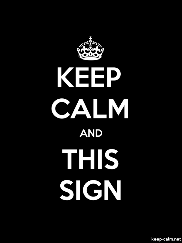 KEEP CALM AND THIS SIGN - white/black - Default (600x800)