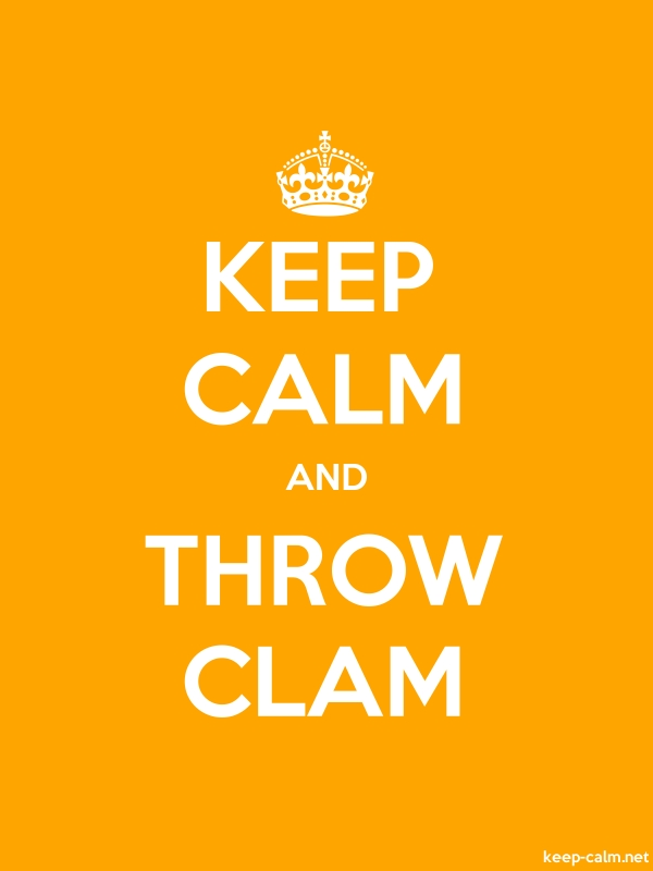 KEEP CALM AND THROW CLAM - white/orange - Default (600x800)